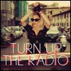 Turn Up The Radio, the single